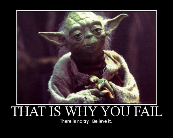 Yoda That is why you fail
